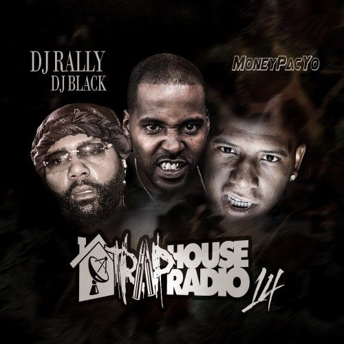 Traphouse Radio 14: MoneyPacYo  - DJ Rally, DJ Black
