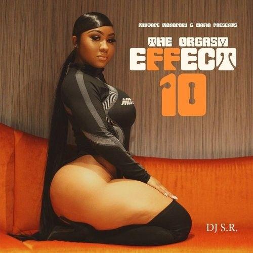 The Orgasm Effect 10 - DJ S.R., Mixtape Monopoly