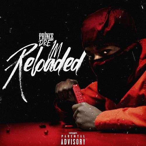 Prince Dre - I'm Reloaded
