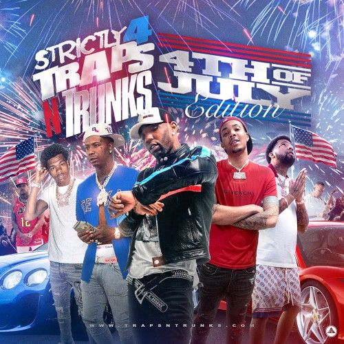 Strictly 4 The Traps N Trunks (4th Of July Edition) - Traps-N-Trunks