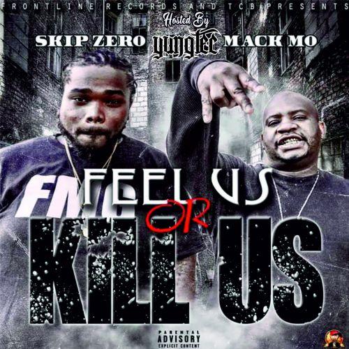 Feel Us Or Kill Us - Skip Zero & Mack Mo (YungTec)