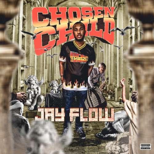 Jay Flow - Chosen Child