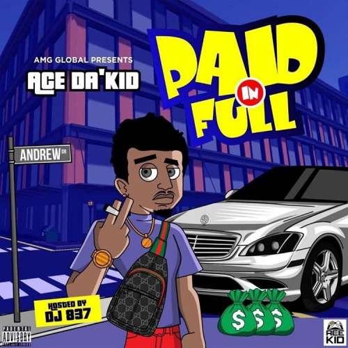 Ace Da Kid - Paid In Full