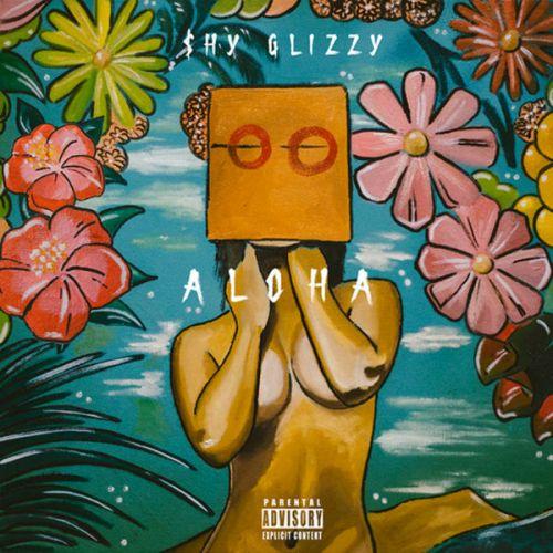 Aloha - Shy Glizzy
