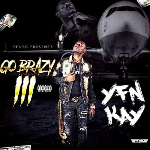 YFN Kay - Go Brazy 3