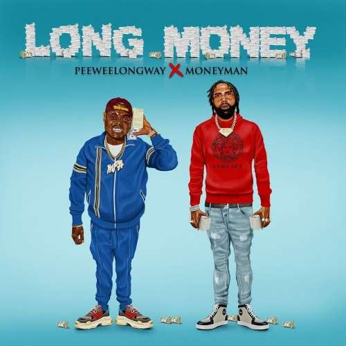 Money Man & PeeWee Longway - Long Money