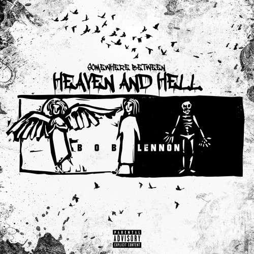 Bob Lennon - Somwhere Between Heaven & Hell