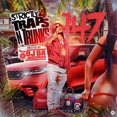 Strictly 4 The Traps N Trunks 147 (Hosted By OJ Da Juiceman) - Traps-N-Trunks