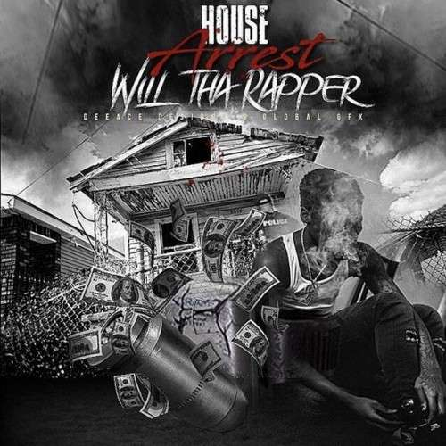 WillThaRapper - House Arrest