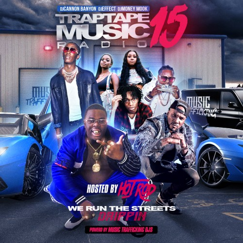 Traptape Music Radio 15 (Hosted By Hot Rod) - DJ Cannon Banyon, DJ Effect, DJ Money Mook