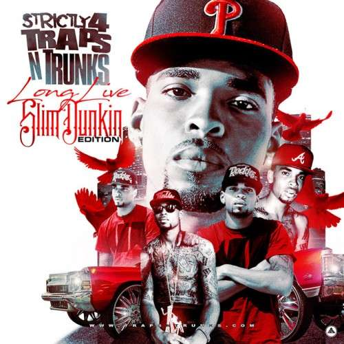 Various Artists - Strictly 4 The Traps N Trunks (Long Live Slim Dunkin Edition)