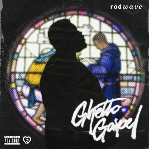 Ghetto Gospel - Rod Wave
