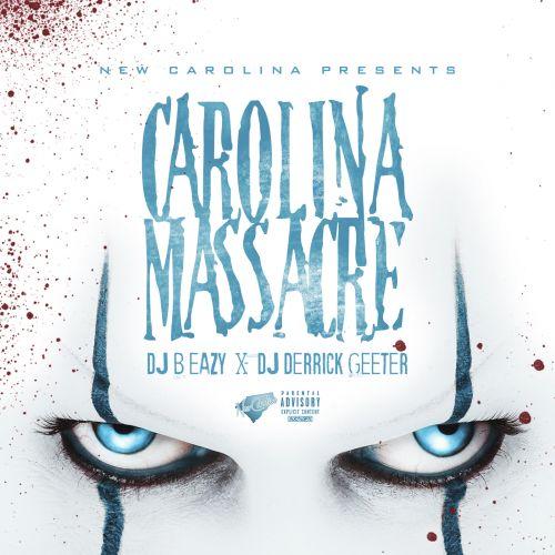 Carolina Massacre - DJ B Eazy x DJ Derrick Geeter