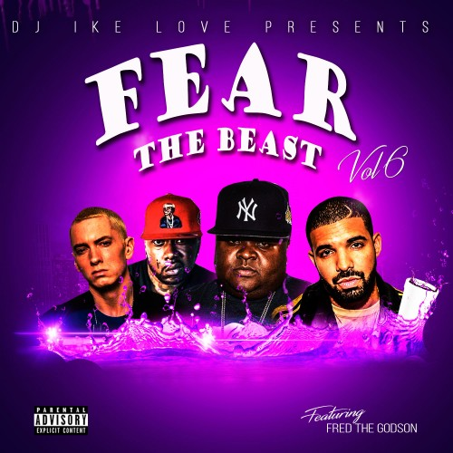 Fear The Beast 6 (Hosted By Fred The Godson) - DJ Ike Love
