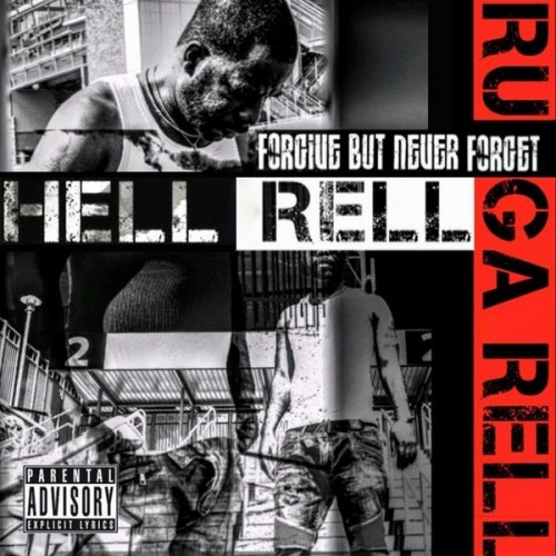 Forgive But Never Forget - Hell Rell