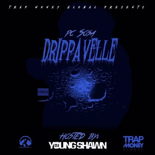 DrippaVelle - P.C. Sosa (DJ Young Shawn)