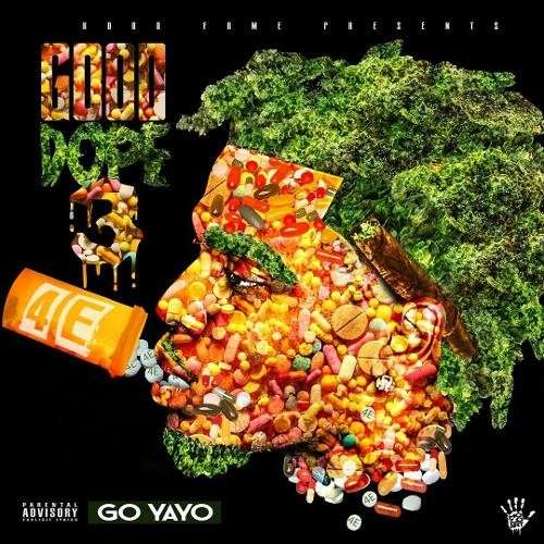 Go Yayo - Good Dope 3
