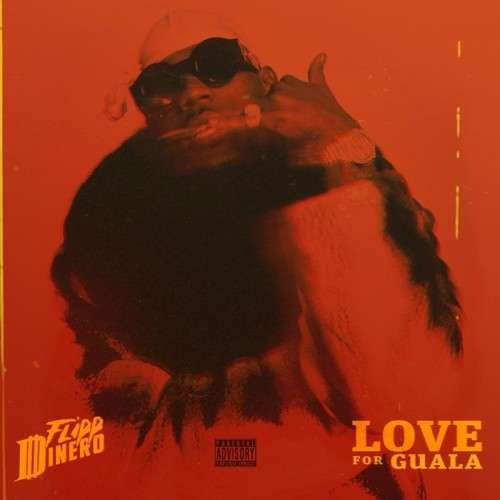 Flipp Dinero - Love For Guala