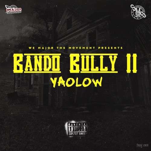 Yaolow - Bando Bully II