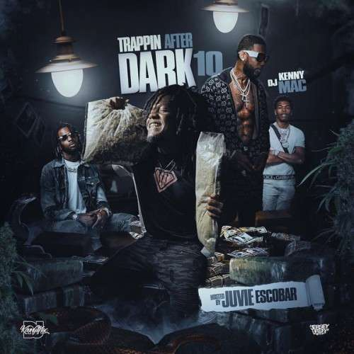 Various Artists - Trappin After Dark 10 (Hosted By Juvie Escobar)