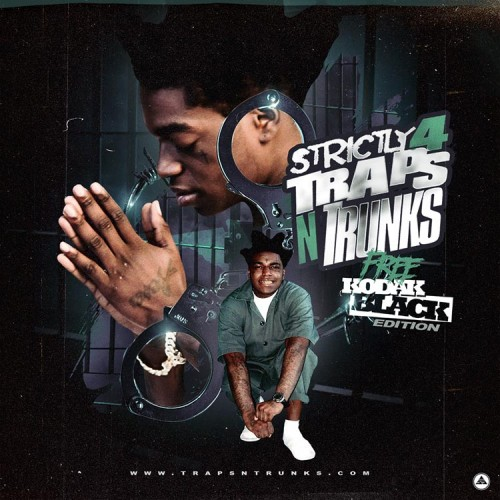 Strictly 4 The Traps N Trunks (Free Kodak Black Edition) - Traps-N-Trunks