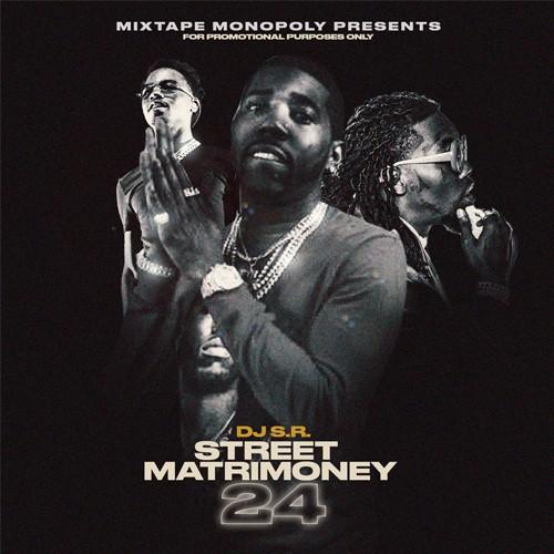 Street Matrimoney 24 - DJ S.R., Mixtape Monopoly