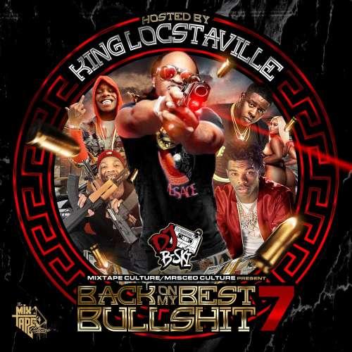 Various Artists - Back On My Best Bullshit 7 (Hosted By King Locstaville)