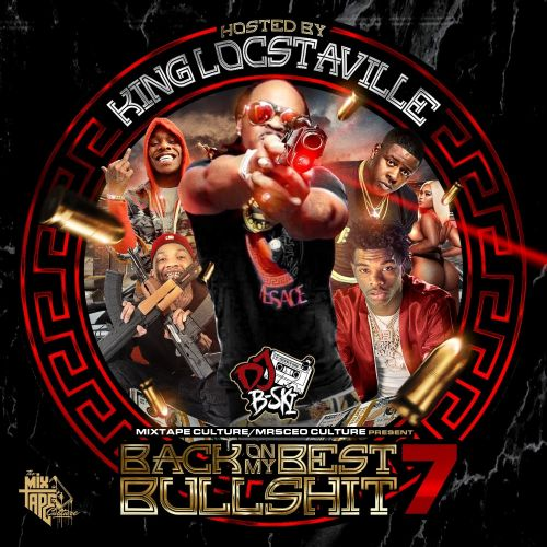 Back On My Best Bullshit 7 (Hosted By King Locstaville) - DJ B-Ski
