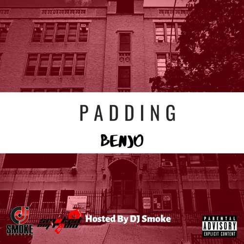 Benjo - Padding hosted by Dj Smoke Mixtapes