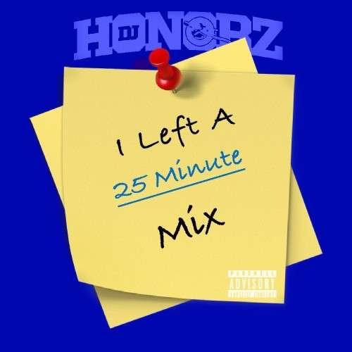 Various Artists - I Left A 25 Minute Mix (Mixlist)