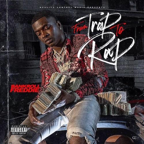 From Trap To Rap - Bankroll Freddie