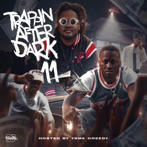 Trappin After Dark 11 (Hosted By YSMK Greedy) - DJ Kenny Mac