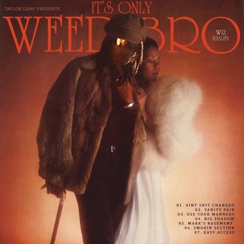 It's Only Weed Bro - Wiz Khalifa (Taylor Gang)