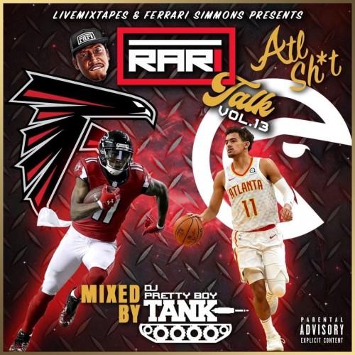 Rari Talk 13 (ATL Sh*t) - DJ Pretty Boy Tank, Ferrari Simmons