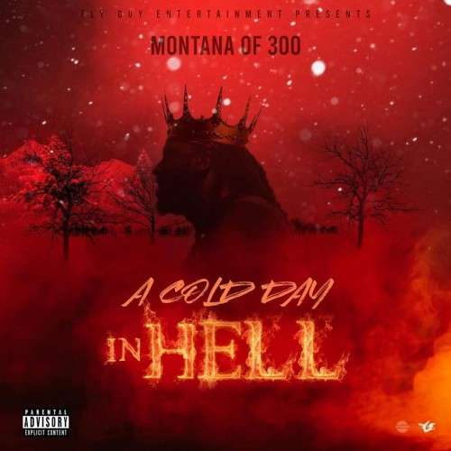Montana of 300 - A Cold Day In Hell