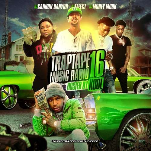 Various Artists - Traptape Music Radio 16 (Hosted By Kool)