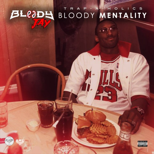 Bloody Mentality - Bloody Jay (Trap-A-Holics)