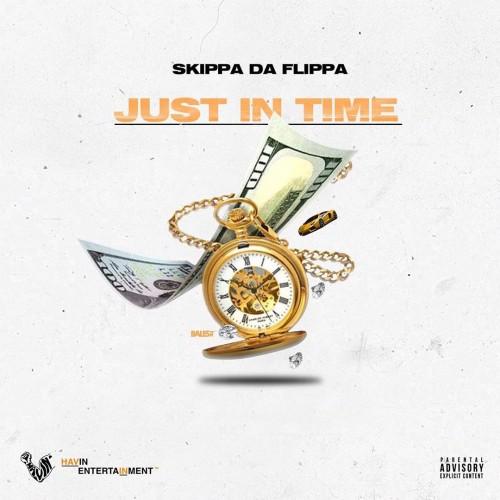 Just In Time - Skippa Da Flippa