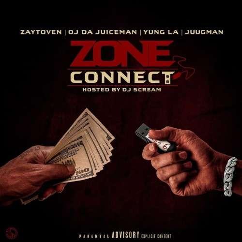 Various Artists - Zone Connect (OJ Da Juiceman x Yung LA x Juugman)