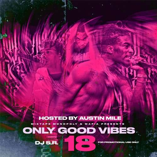 Various Artists - Only Good Vibes 18 (Hosted By Austin Mile)