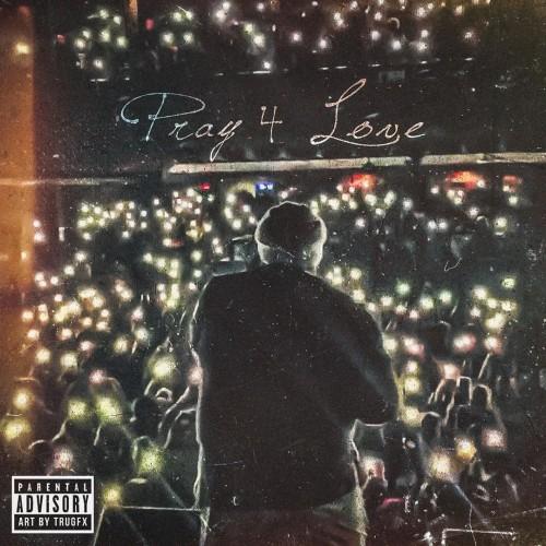 Pray 4 Love - Rod Wave