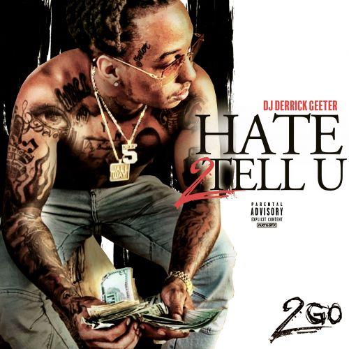 Hate 2 Tell U - 2Go (DJ Derrick Geeter)