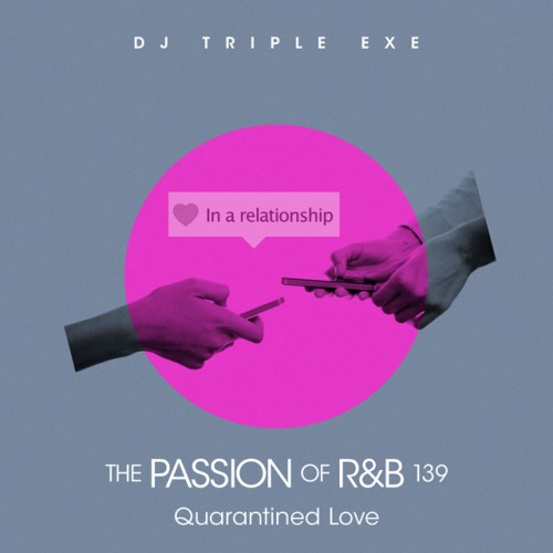 The Passion Of R&B 139 - DJ Triple Exe