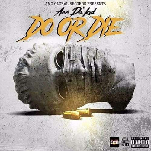 Ace Da' Kid - Do Or Die