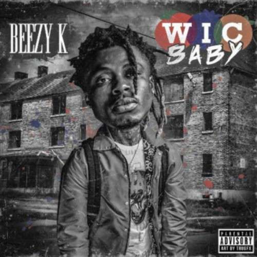 Beezy K - Wic Baby