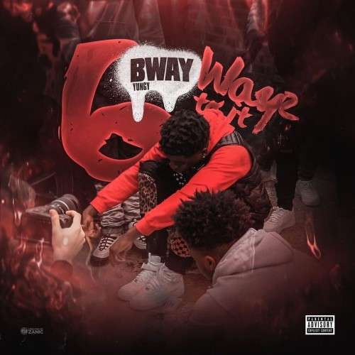 BWay Yungy - 6 Wayz To It
