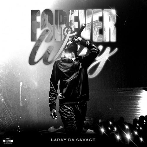 Forever Wavy - Laray Da Savage