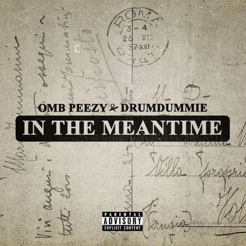 OMB Peezy & Drumdummie - In The Meantime