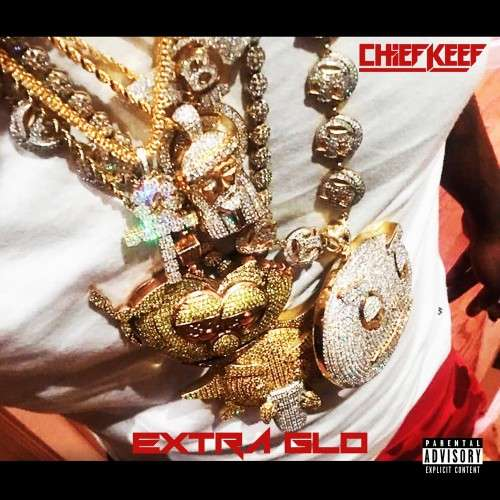 Chief Keef - Extra GLO