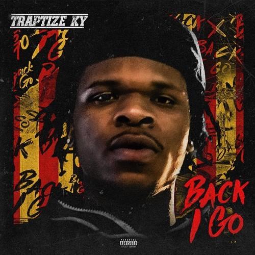 Back I Go - Traptize Ky